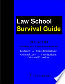 Law School Survival Guide  Volume II of II   Outlines and Case Summaries for Evidence  Constitutional Law  Criminal Law  Constitutional Criminal Procedure  Law School Survival Guides