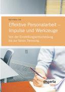 Effektive Personalarbeit - Impulse und Werkzeuge: Von der Einstellungsentscheidung bis zur fairen Trennung