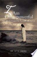 I Am Omnipowerful