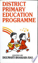 District Primary Education Programme Home Grown Innovative Educational Programmes With