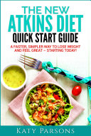 The New Atkins Diet Quick Start Guide
