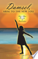 Damsel  Arise To The New You