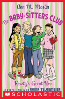 The Baby Sitters Club Graphix  1  Kristy s Great Idea