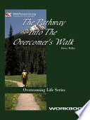 Pathway Into the Overcomer s Walk Workbook