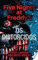 Five Nights at Freddy's: Os distorcidos (Vol. 2)