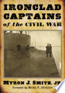 Ironclad Captains of the Civil War Saw Numerous Technological Innovations In Warfare Chief Among Them