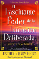 El Fascinante Poder De La Intencion Deliberada  Amazing Power of Deliberate Intent