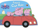 Peppa's Car Ride : with her family in their...