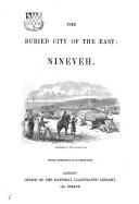 Book The buried city of the East: Nineveh [by T. Walker].