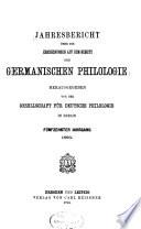 Jahresbericht über die Erscheinungen auf dem Gebiete der germanischen Philologie