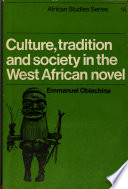 Culture  Tradition and Society in the West African Novel