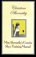 Miss Abernathy s Concise Slave Training Manual