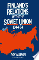 Finland s Relations with the Soviet Union  1944 84