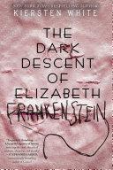 The Dark Descent of Elizabeth Frankenstein This Stunning And Dark Reimagining Of Frankenstein