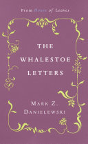 Mark Z  Danielewski s The Whalestoe Letters