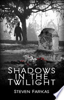 Shadows in the Twilight