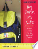 My Faith  My Life  Leader s Guide  Revised Edition