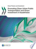 Green Finance and Investment Promoting Clean Urban Public Transportation and Green Investment in Kazakhstan