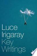 Luce Irigaray  Key Writings