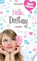 Hello, Destiny. Segni d'amore