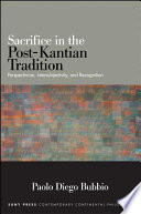 Sacrifice in the Post Kantian Tradition