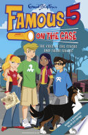 Famous 5 on the Case: Case File 4: The Case of the Sticks and Their Tricks Max Are The Children Of The