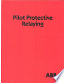 Pilot Protective Relaying