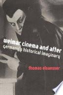 Weimar Cinema and After