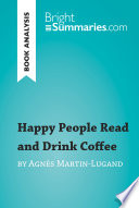 Happy People Read and Drink Coffee by Agn  s Martin Lugand  Book Analysis