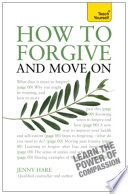 How To Forgive And Move On Teach Yourself