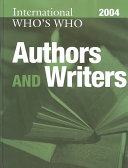 International Who s Who of Authors and Writers 2004 A Practical Source Of Information On The Personalities