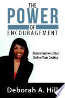 The Power of Encouragement  Determinations that Define Your Destiny