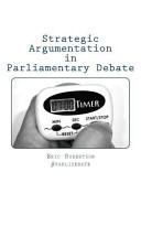 Strategic Argumentation in Parliamentary Debate