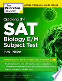 Cracking the SAT Biology E M Subject Test  15th Edition