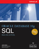 Oracle Database 10g SQL Covering Not Only How To