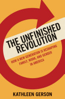 The Unfinished Revolution How a New Generation is Reshaping Family  Work  and Gender in America