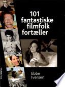 101 fantastiske filmfolk fort  ller