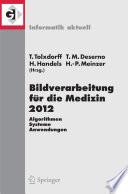 Bildverarbeitung f  r die Medizin 2012