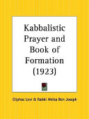 Kabbalistic Prayer and Book of Formation  1923