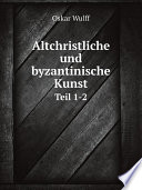 Altchristliche und byzantinische Kunst