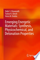 Emerging Energetic Materials  Synthesis  Physicochemical  and Detonation Properties