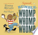 Squeak  Rumble  Whomp  Whomp  Whomp