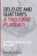Deleuze and Guattari s a Thousand Plateaus