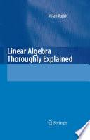Linear Algebra Thoroughly Explained