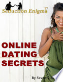 Online Dating Secrets: Internet Dating Speed Seduction