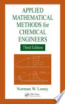 Applied Mathematical Methods for Chemical Engineers  Third Edition