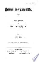 Herman und Thusnelda. Tragödie in fünf Aufzügen. [Verse and prose.]