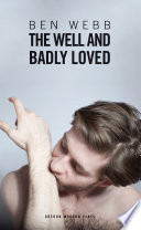The Well & Badly Loved : the effect of clause 28 on the...
