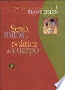 Sexo mitos y politica del cuerpo