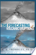The Forecasting of Volcanic Eruptions